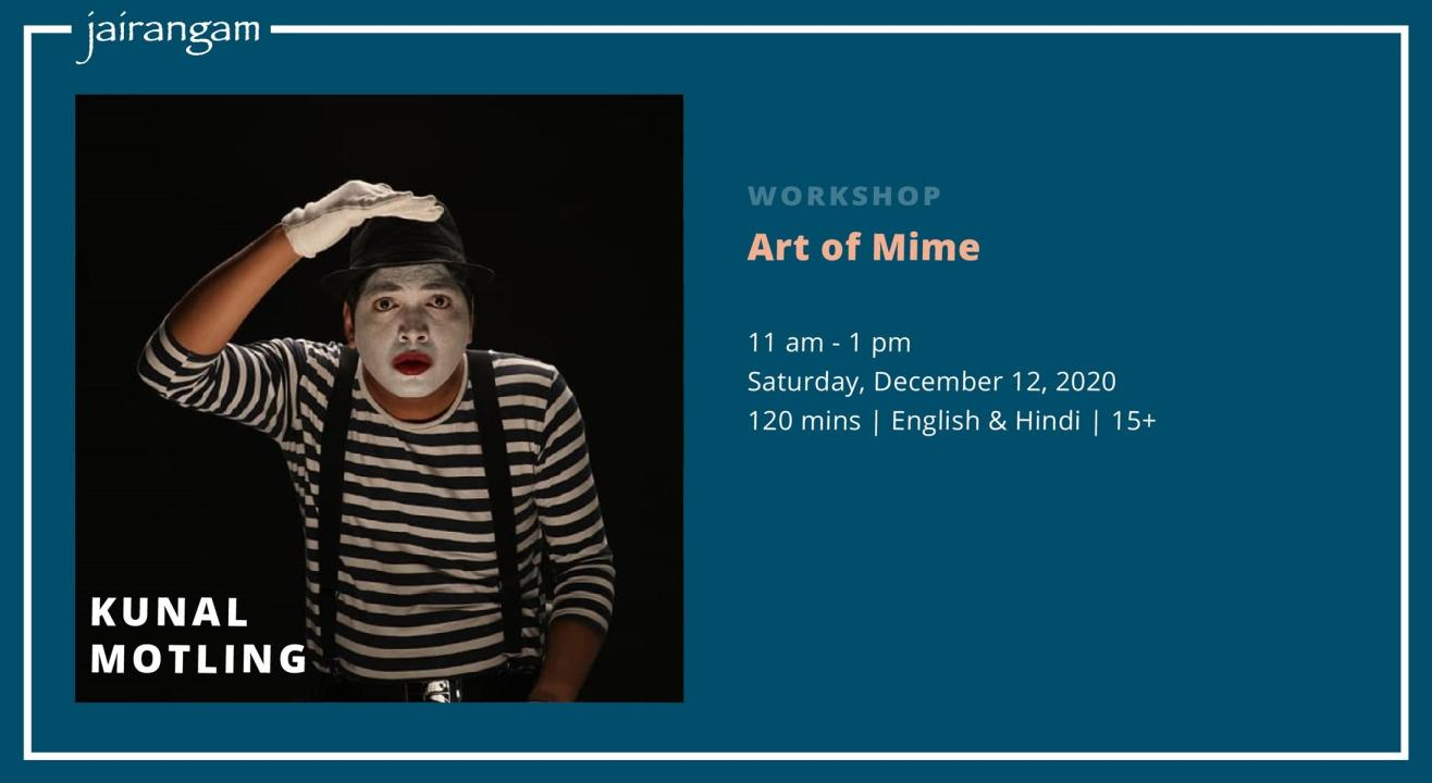 Workshop : Art of Mime with Kunal Motling - Zoom