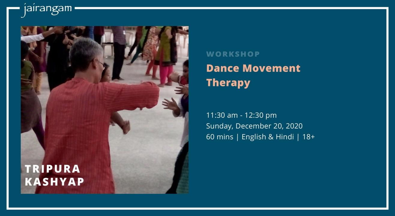 Workshop : Dance Movement Therapy with Tripura Kashyap - Zoom