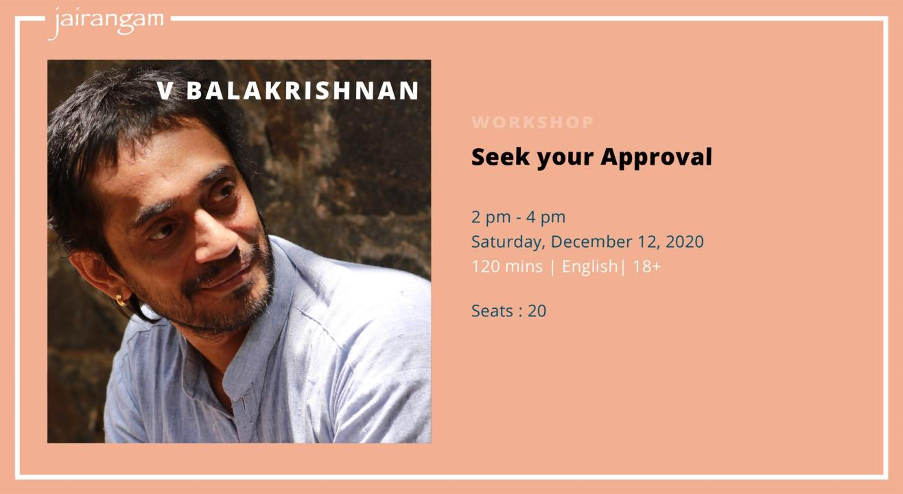 Workshop : Seek your Approval with V Balakrishnan - Zoom