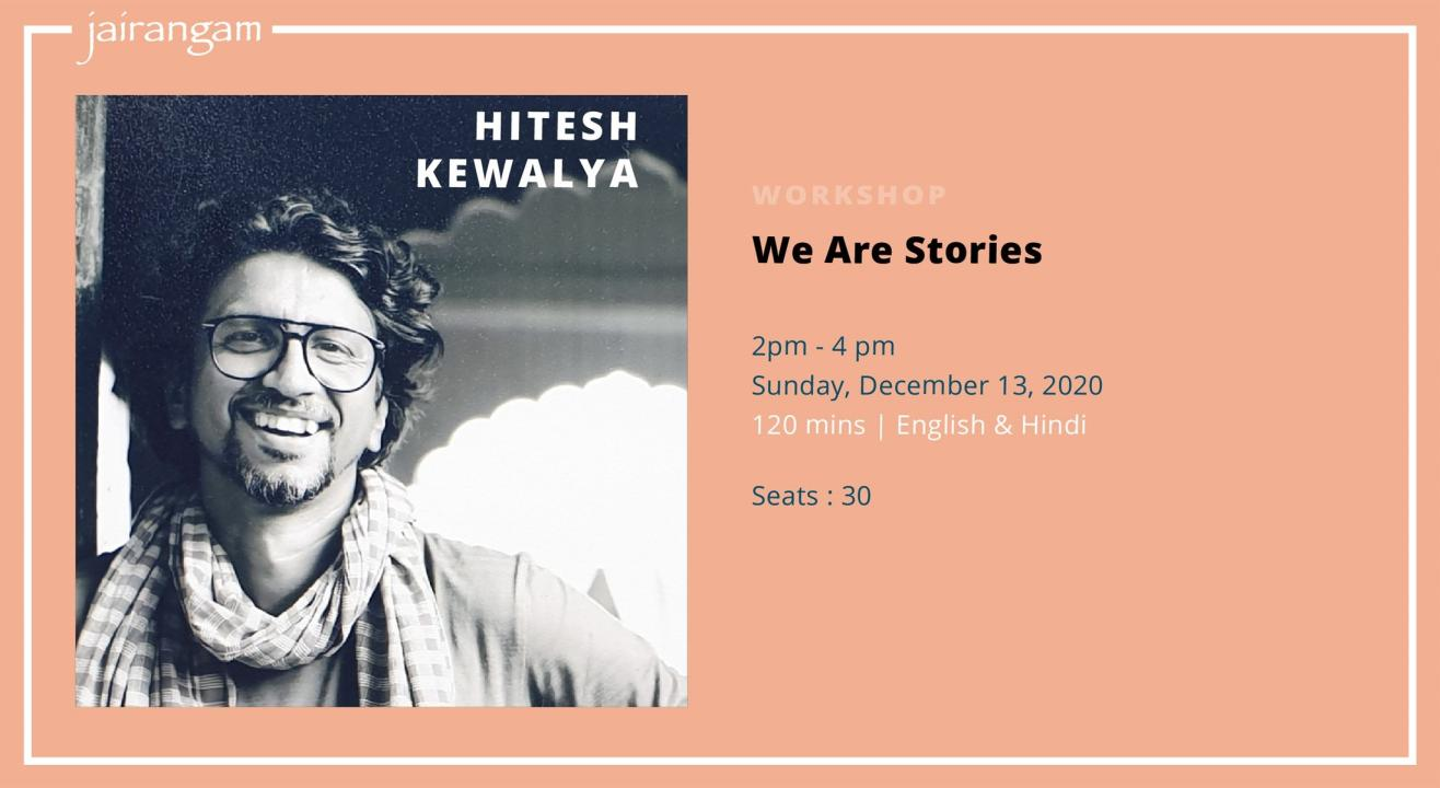 Workshop : We Are Stories with Hitesh Kewalya - Zoom