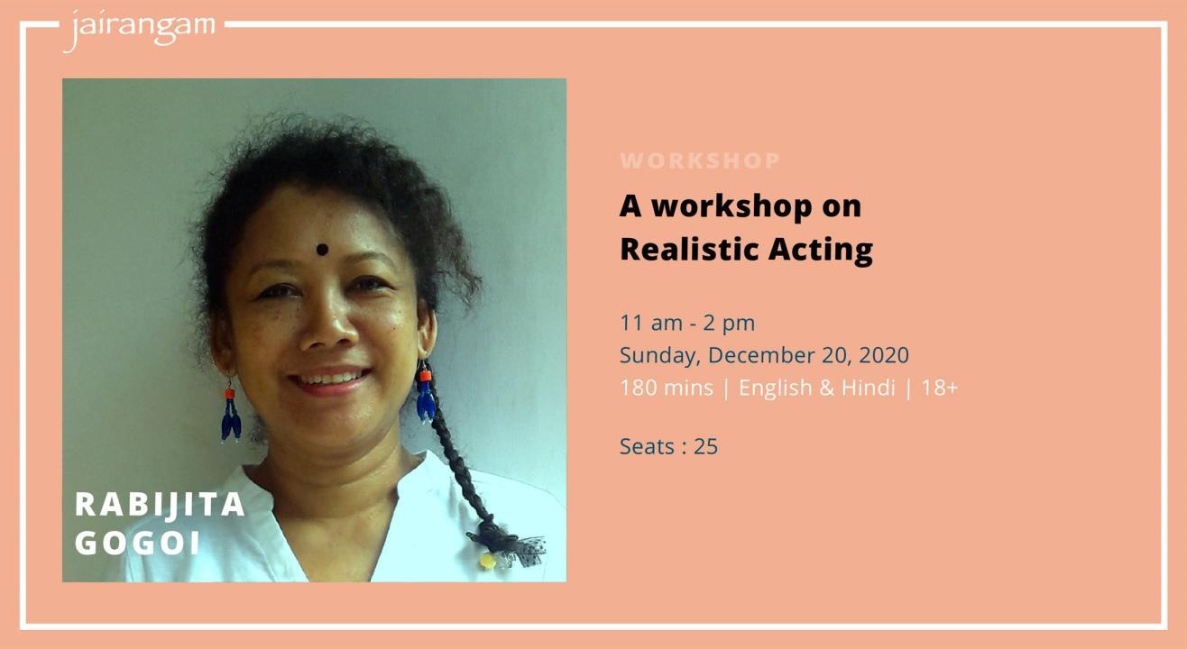 Workshop : Realistic Acting with Rabijita Gogoi - Zoom