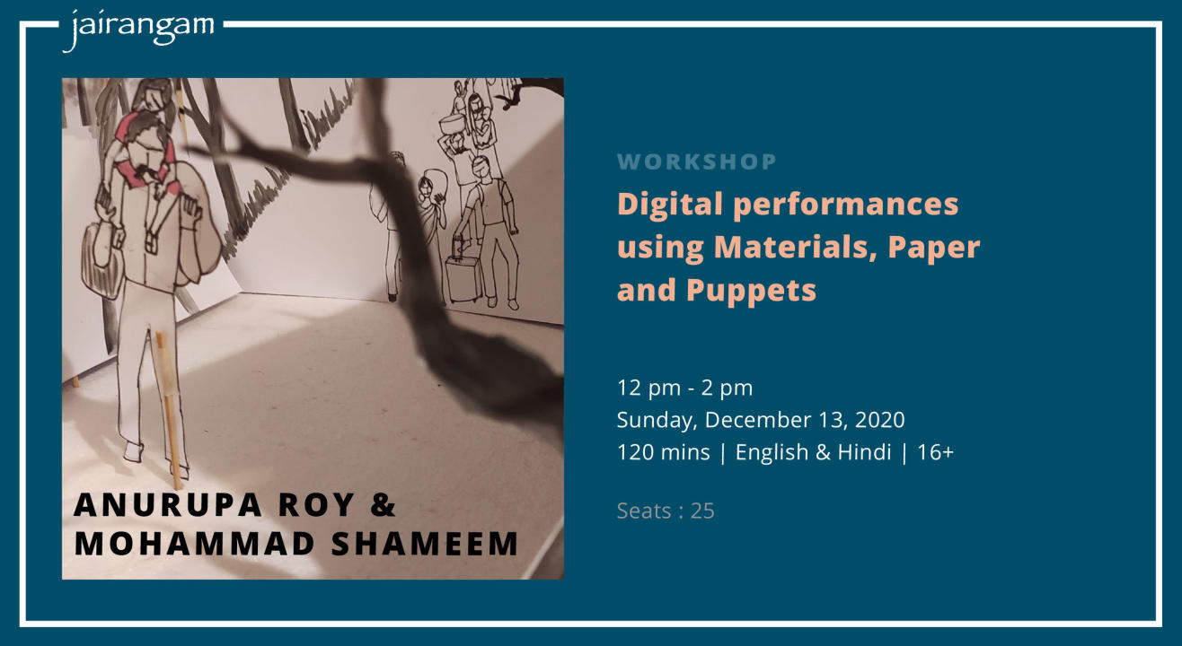 Workshop : Digital performances using Materials, Paper and Puppets with Anurupa Roy and Mohammad Shameem - Zoom