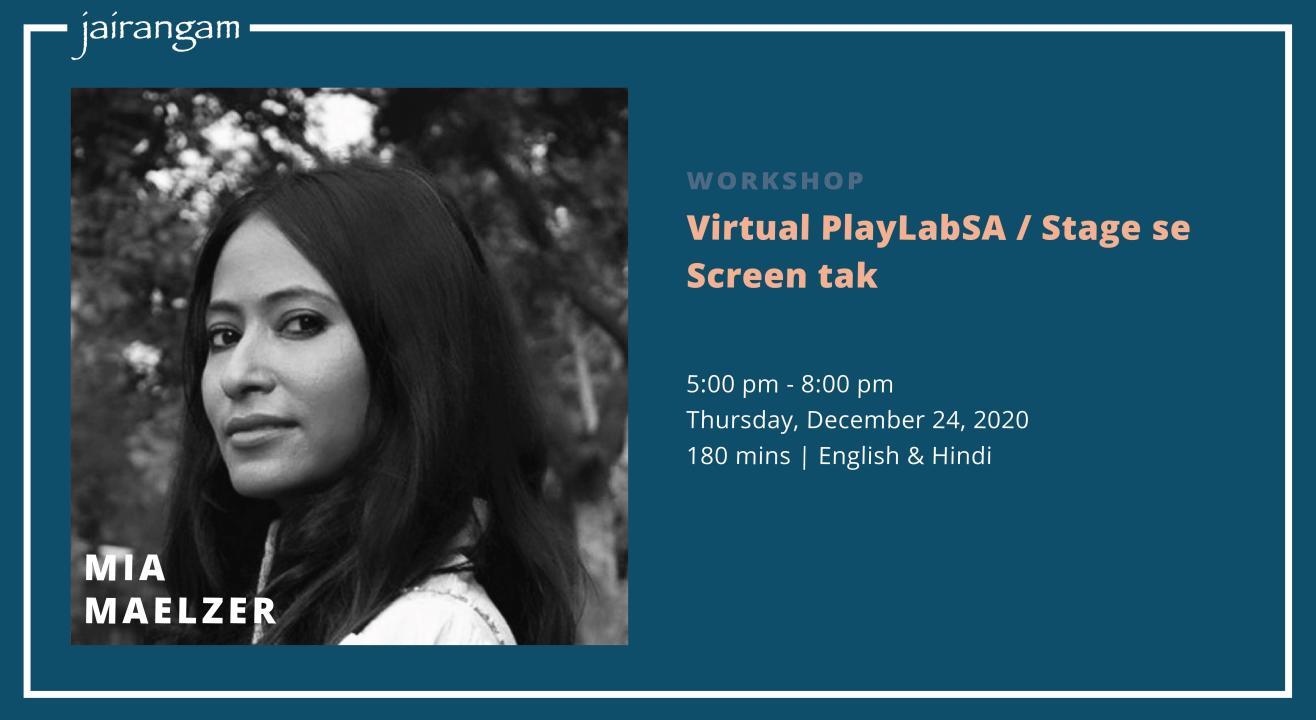 Workshop : Virtual PlayLabSA / Stage se Screen tak with Mia Maelzar - Zoom
