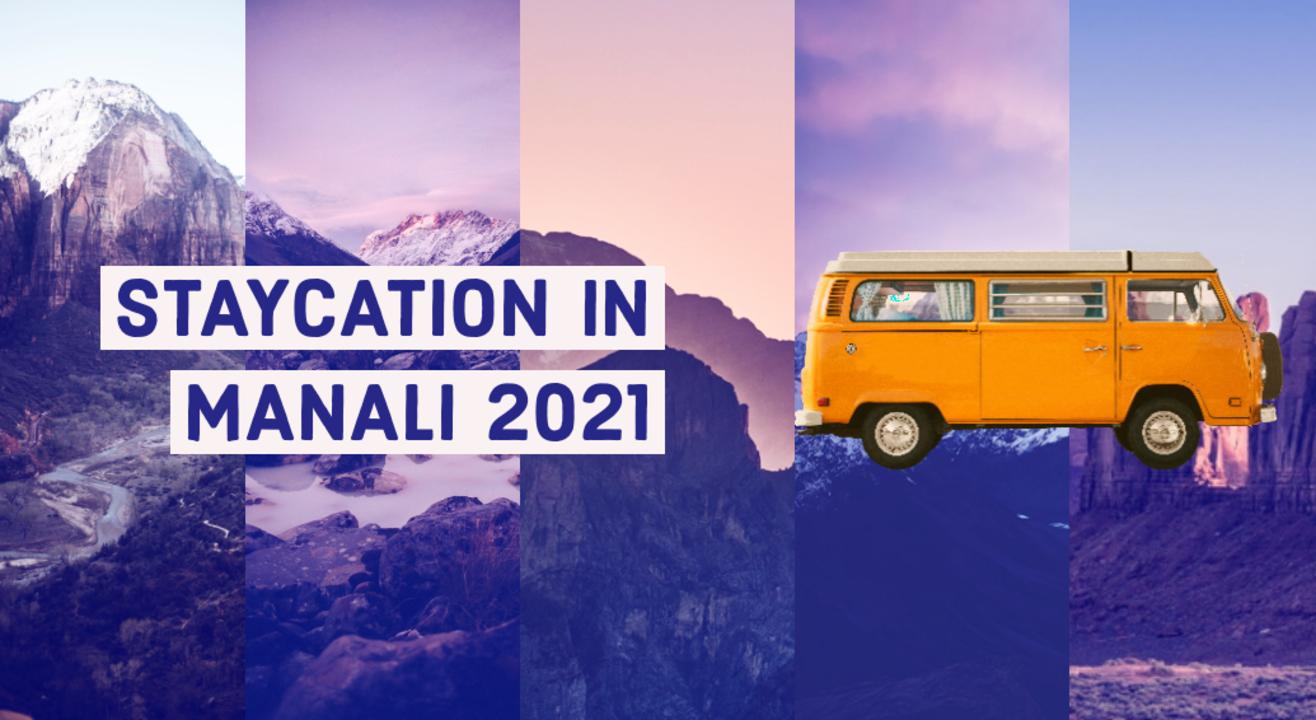 Staycation In Manali 2021