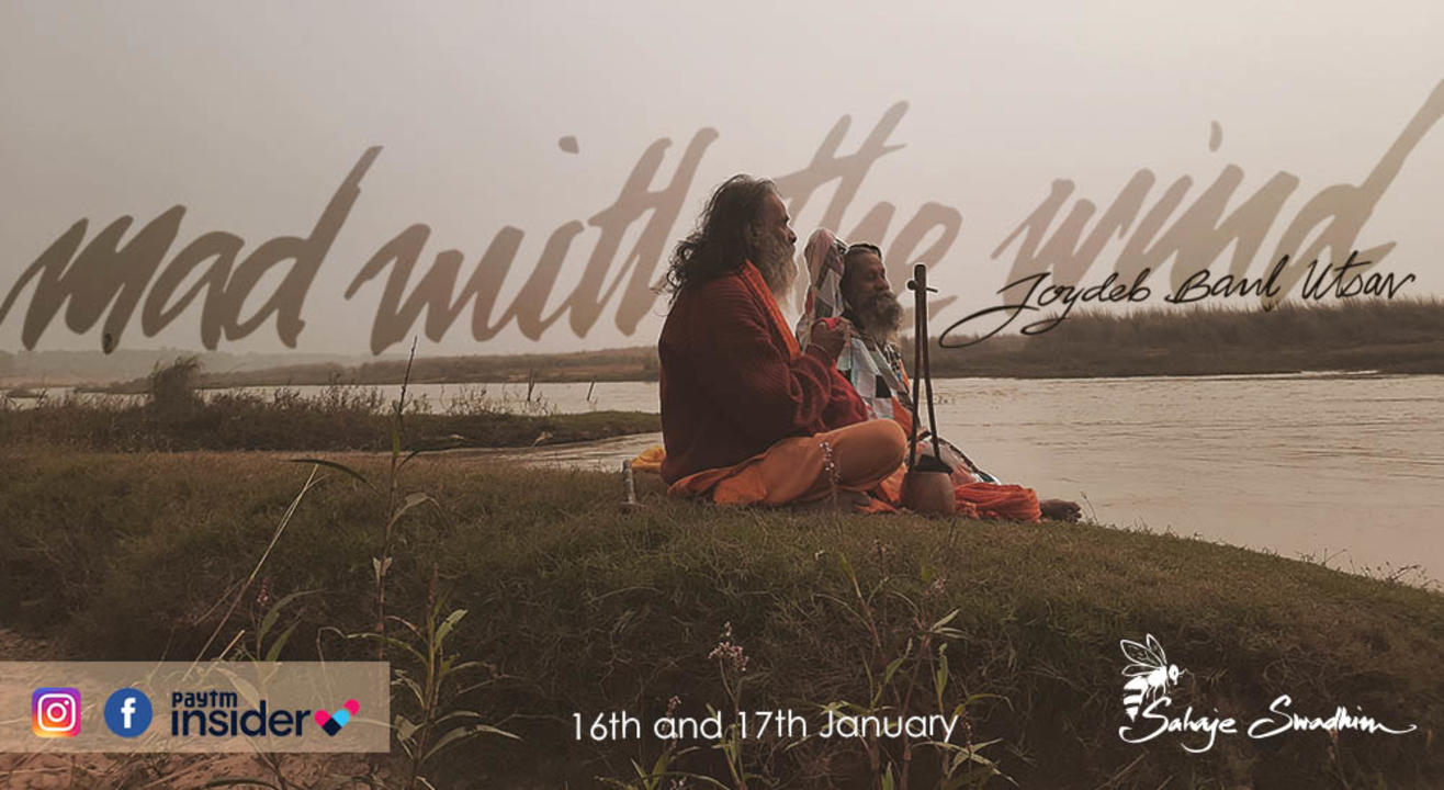 Mad with the Wind: Joydeb Baul Utsav 2021