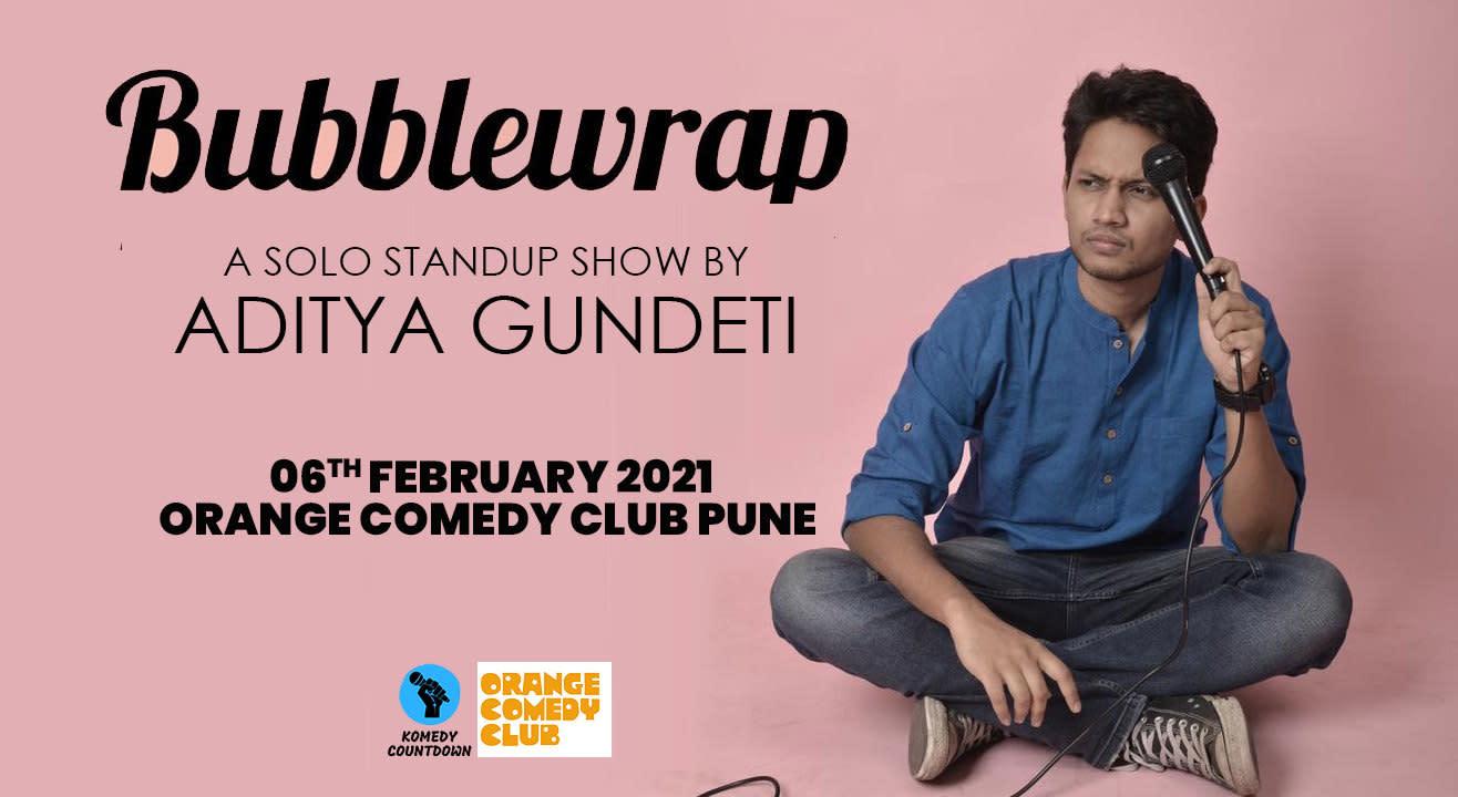 Bubblewrap - A Standup Solo Show by Aditya Gundeti