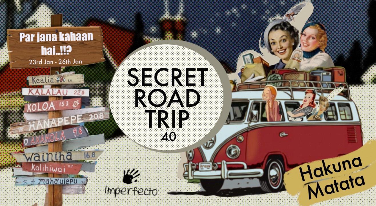 The Secret Road Trip 4.0 - Imperfecto At Hills