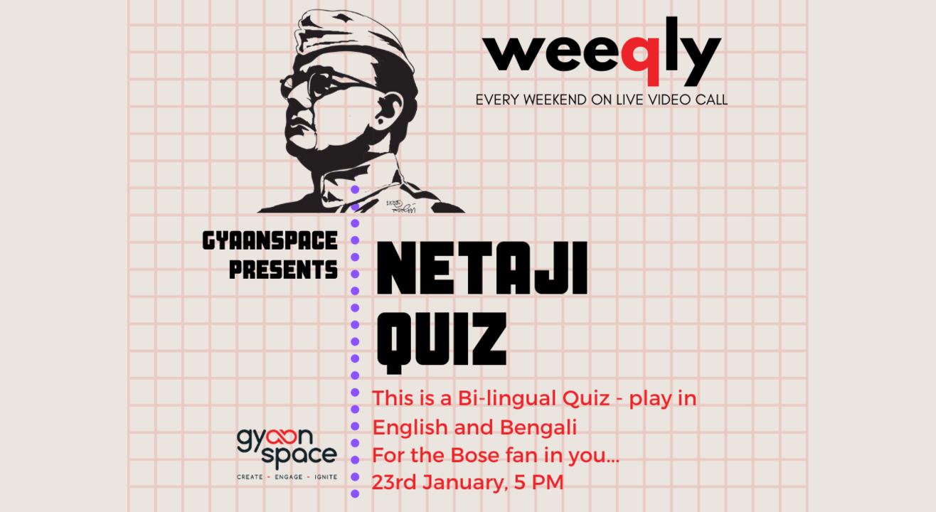 Weeqly- The Netaji Quiz (In both English and Bengali)