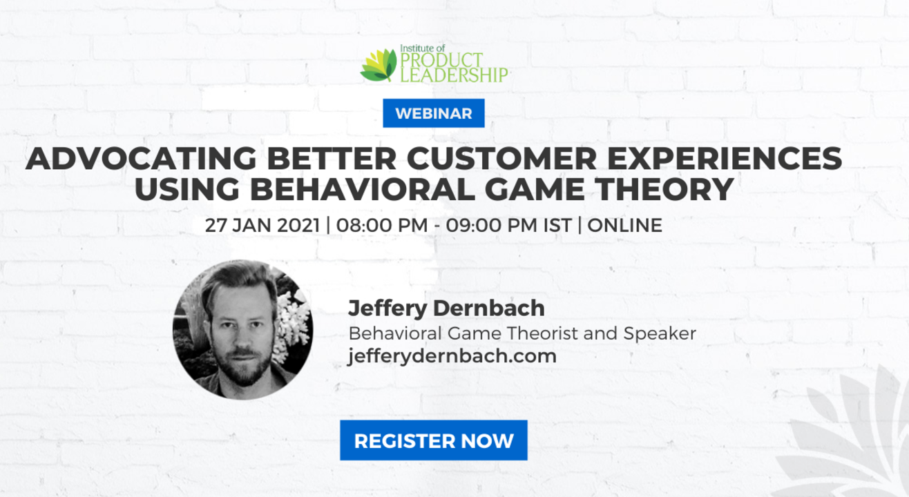 FREE WEBINAR : Advocating better Customer Experiences using Behavioral Game Theory