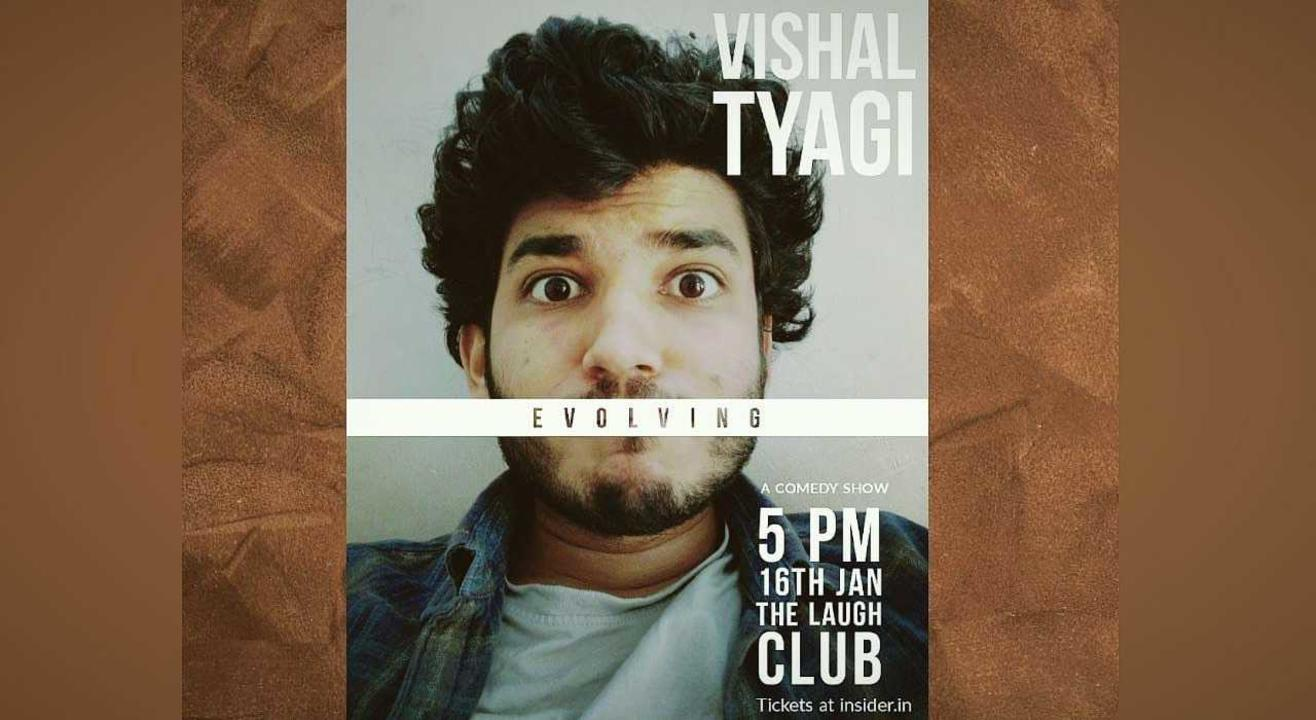 Evolving - A stand up comedy show by Vishal Tyagi