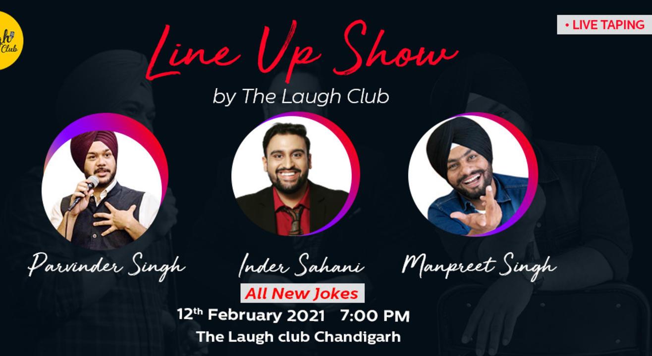 Line Up Show Ft. Parvinder Singh, Manpreet Singh, Inder Sahani
