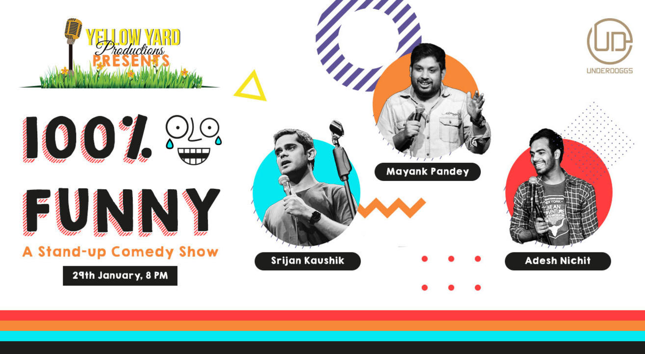 100% FUNNY: A Stand-up Comedy Show ft. Srijan Kaushik, Adesh Nichit & Mayank Pandey