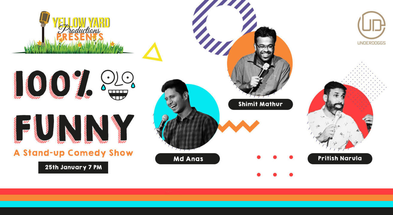 100% FUNNY: A Stand-up Comedy Show ft. Md Anas, Shimit Mathur & Pritish Narula