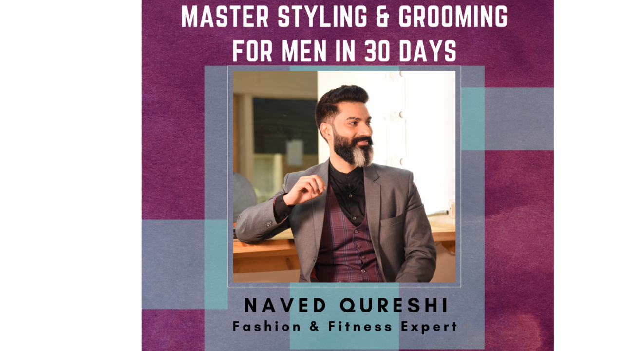 Master the Art of Styling & Grooming for Men