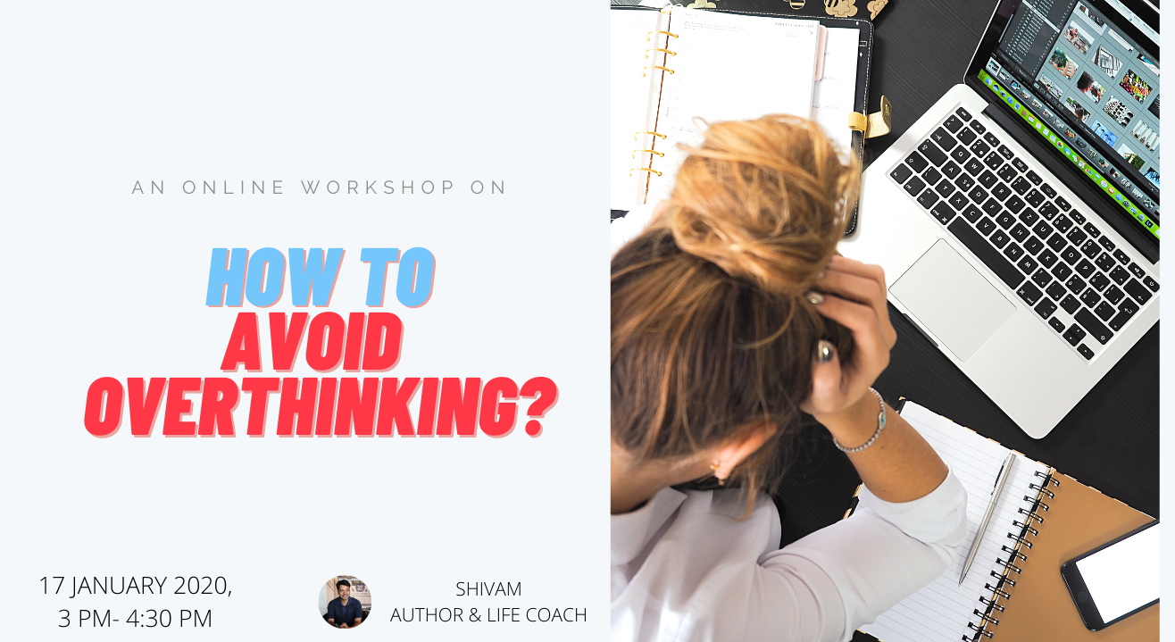 How to avoid Overthinking?