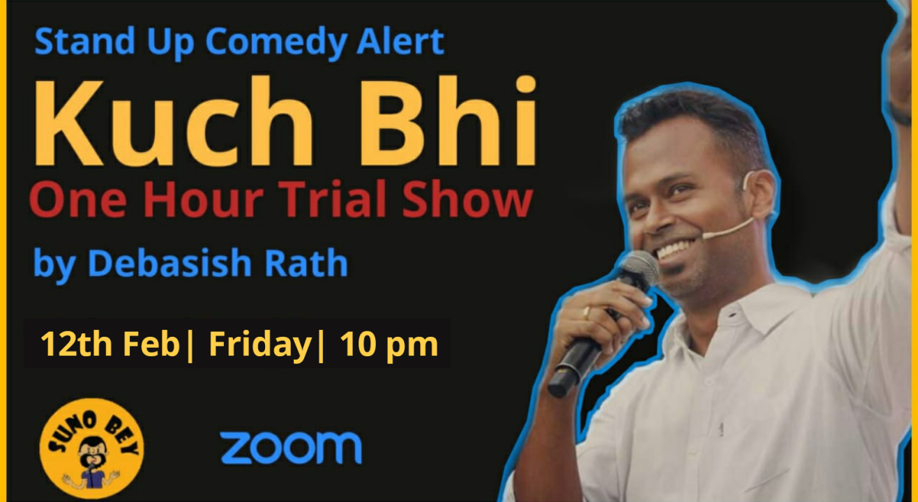 Kuch Bhi - One Hour Stand Up Comedy Trial Show by Debasish Rath | Show 3