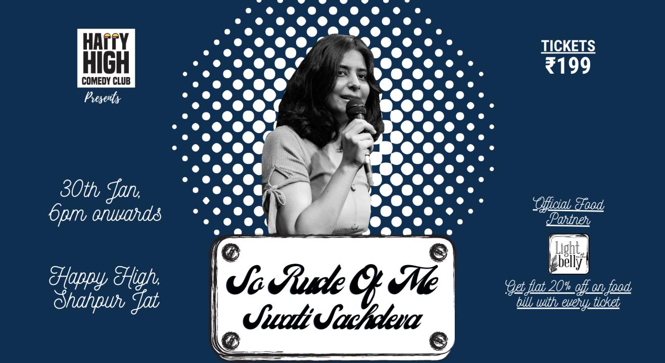 So Rude Of Me by Swati Sachdeva