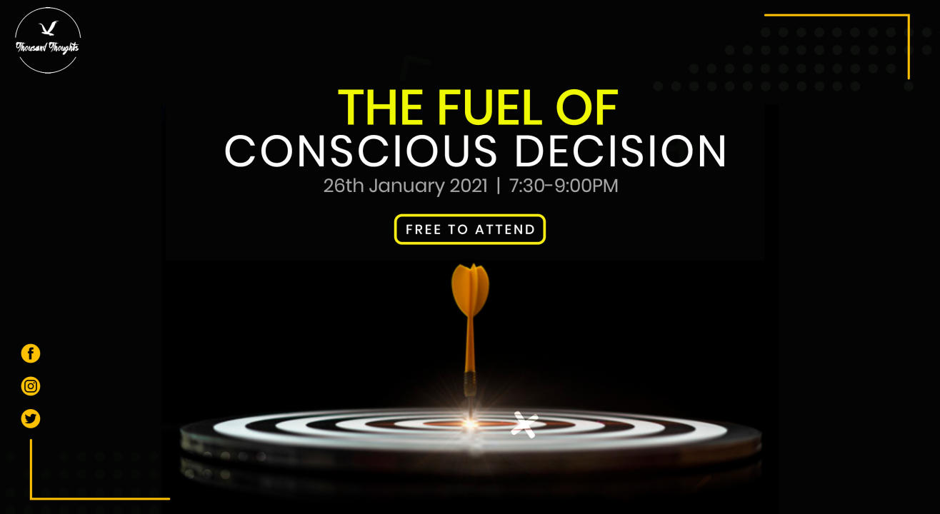 The Fuel Of Conscious Decisions