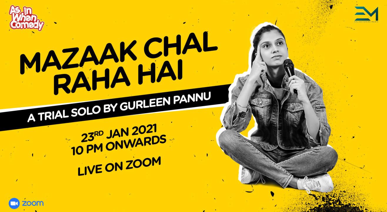 Mazaak Chal Raha Hai : A Trial Solo Show By Gurleen Pannu