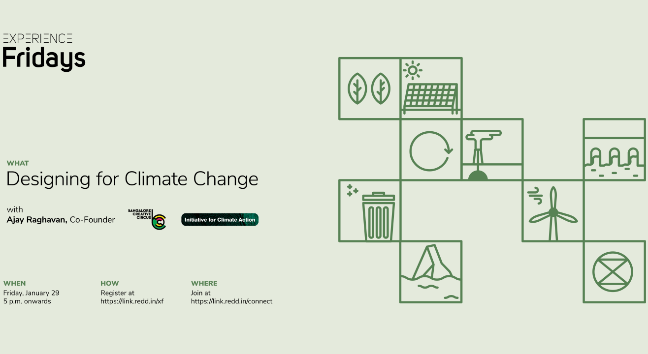 Experience Fridays: Designing for Climate Change with Ajay Raghavan, Co-Founder, Bangalore Creative Circus and Initiative for Climate Action