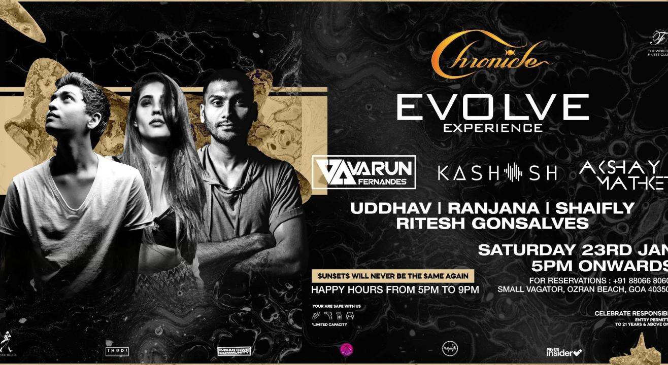 Chronicle Presents Evolve with Varun Fernandes, Kashish & Akshay Mathker
