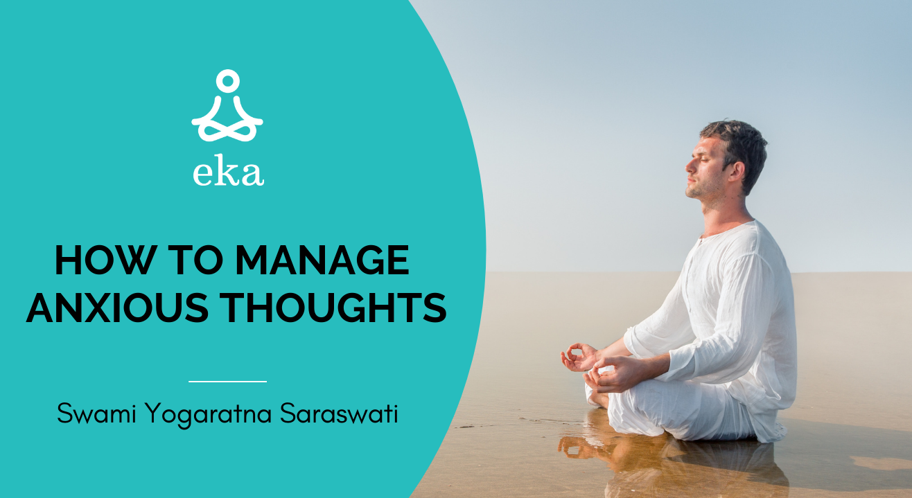 How To Manage Anxious Thoughts by Swami Yogaratna Saraswati