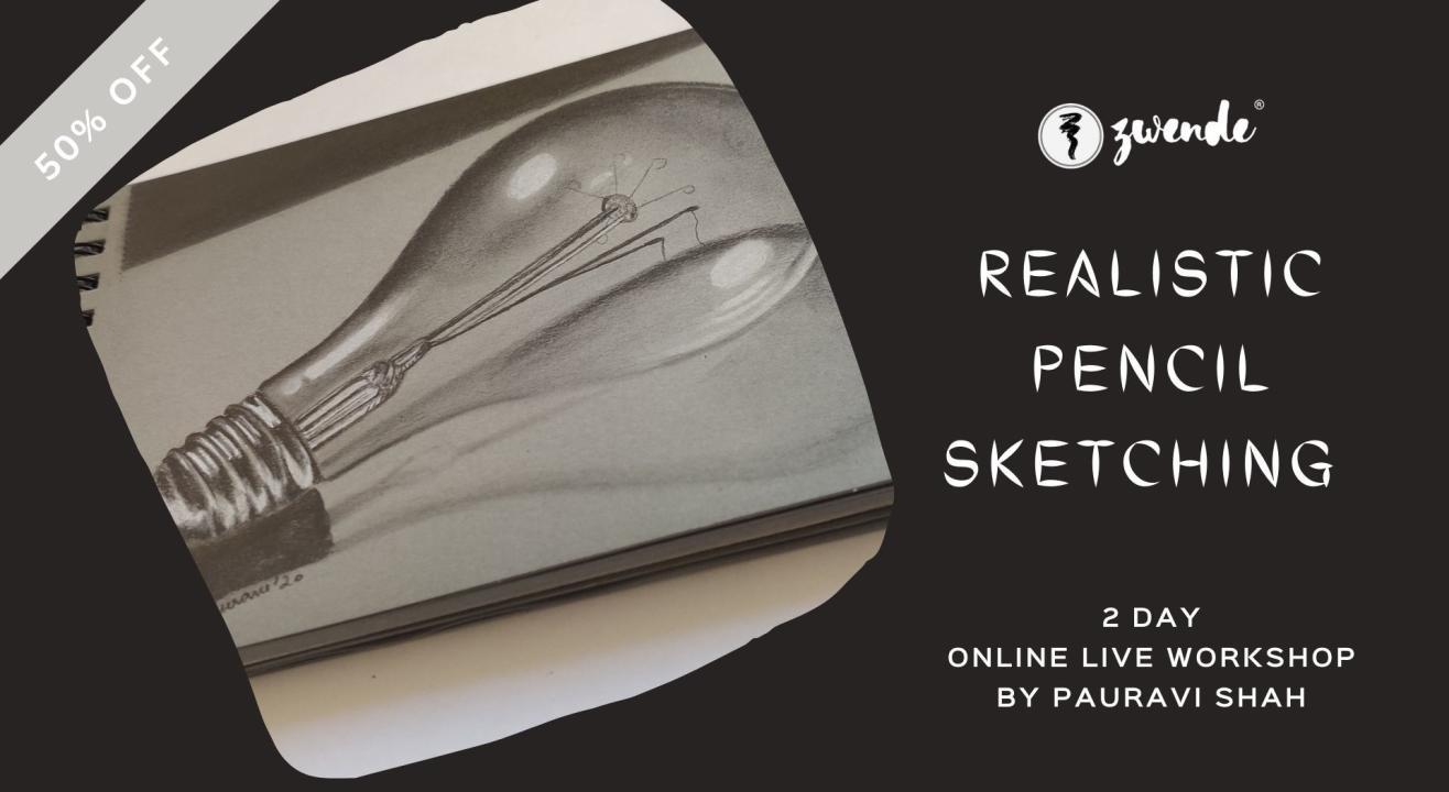 Realistic Pencil Sketching [Online Live Workshop]