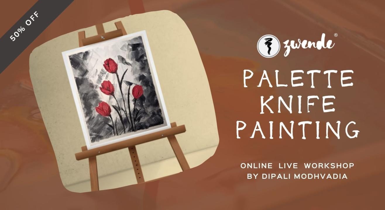 Palette Knife Painting [Online Live Workshop]