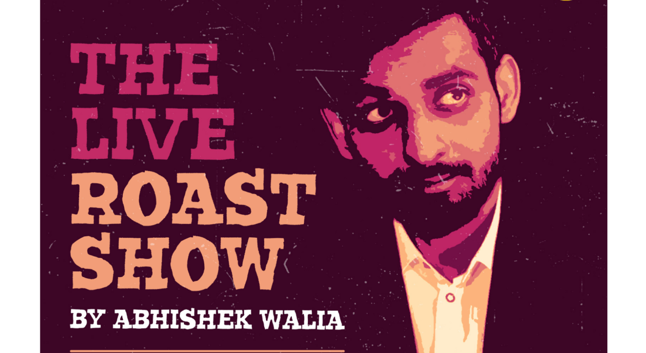 The Live Roast Show By Abhishek Walia