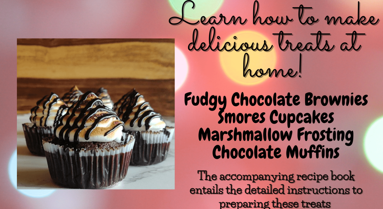 Baking Workshop- Fudgy Brownies, Smores Cupcakes, Marshmallow Frosting and Chocolate Muffins