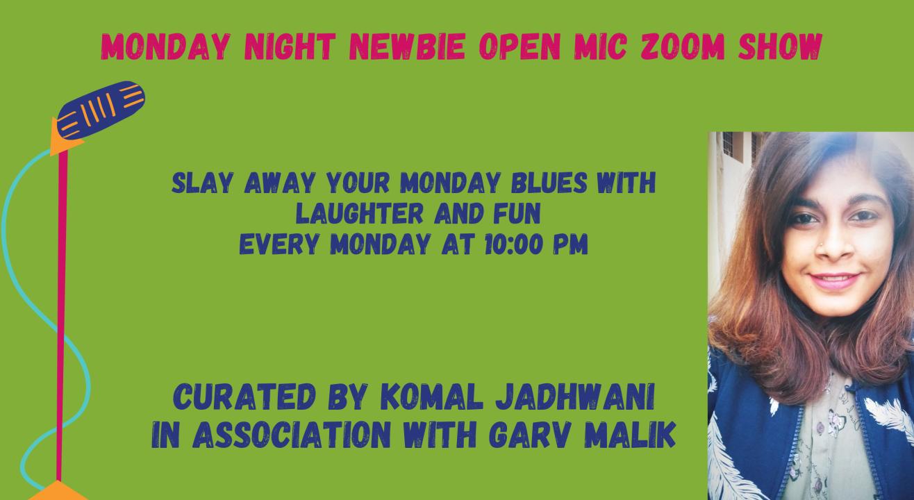 Komal's Monday Newbie Open Mic