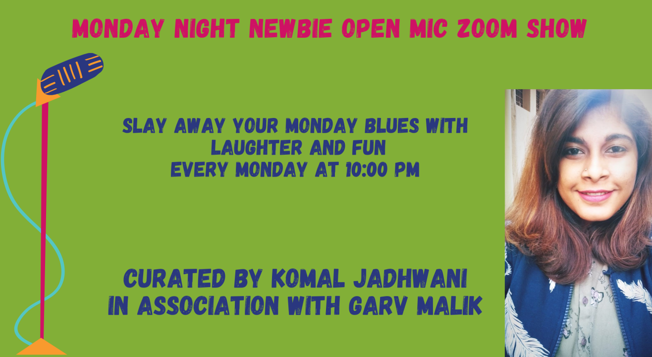 Komal's Monday Newbie Open Mic