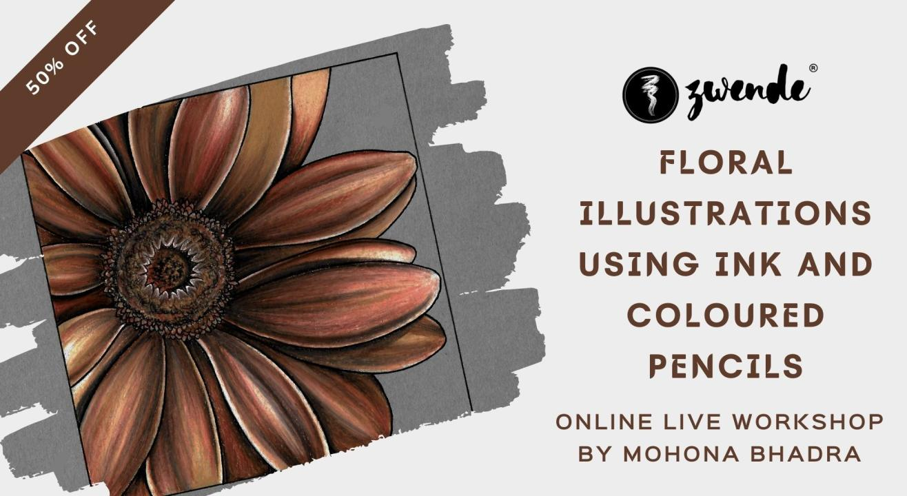 Floral Illustrations using Ink and Colored Pencils [Online Live Workshop]