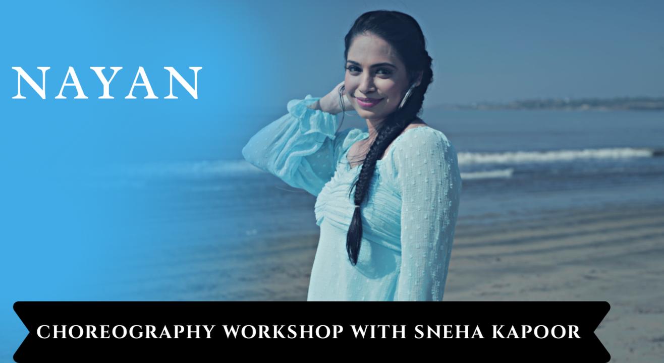 Nayan Choreography Workshop - Sneha Kapoor