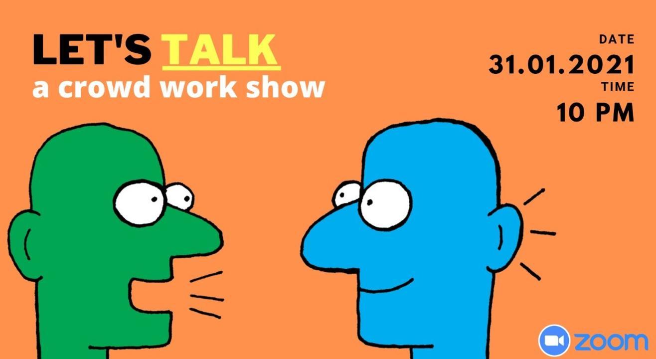 Let's Talk - A crowdwork show