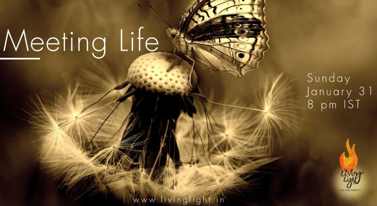 Meeting life as it is..