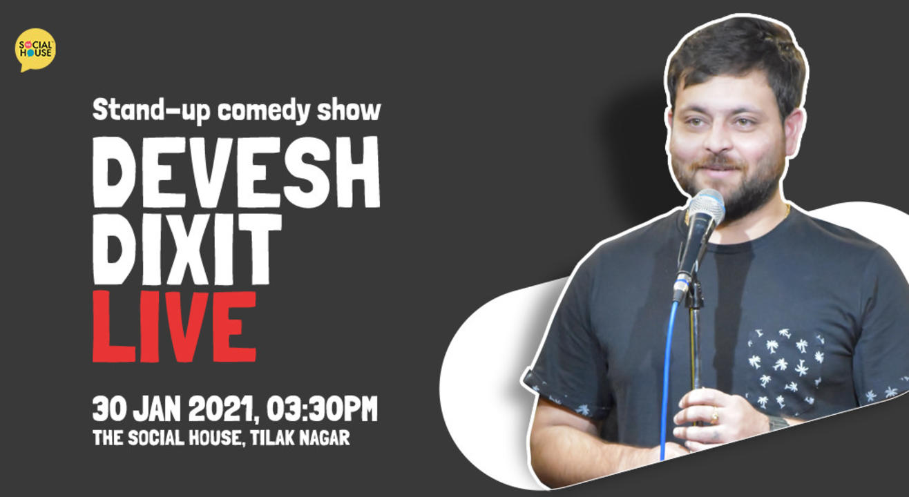 Devesh Dixit Live - A Stand-up Comedy Show