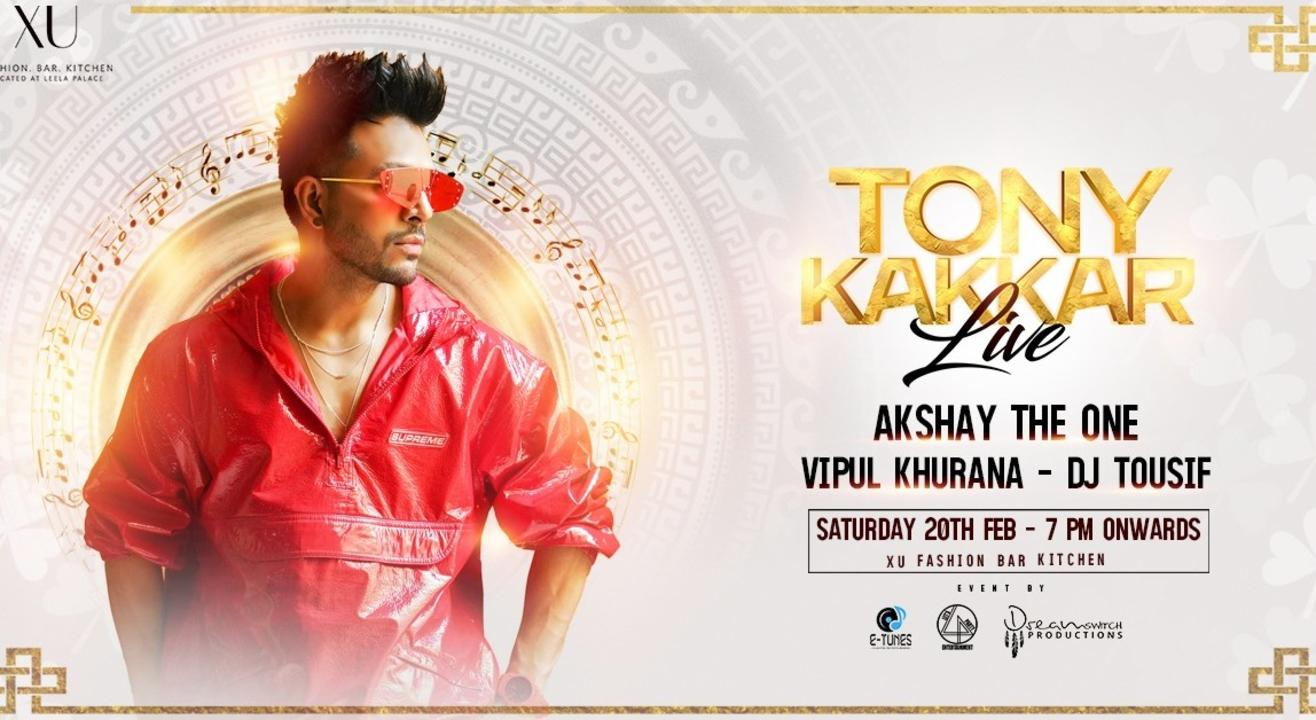 Tony Kakkar Live