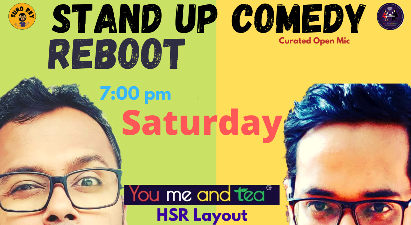 Stand Up Comedy | You Me & Tea | HSR Layout-Bangalore| Every Saturday 7 pm
