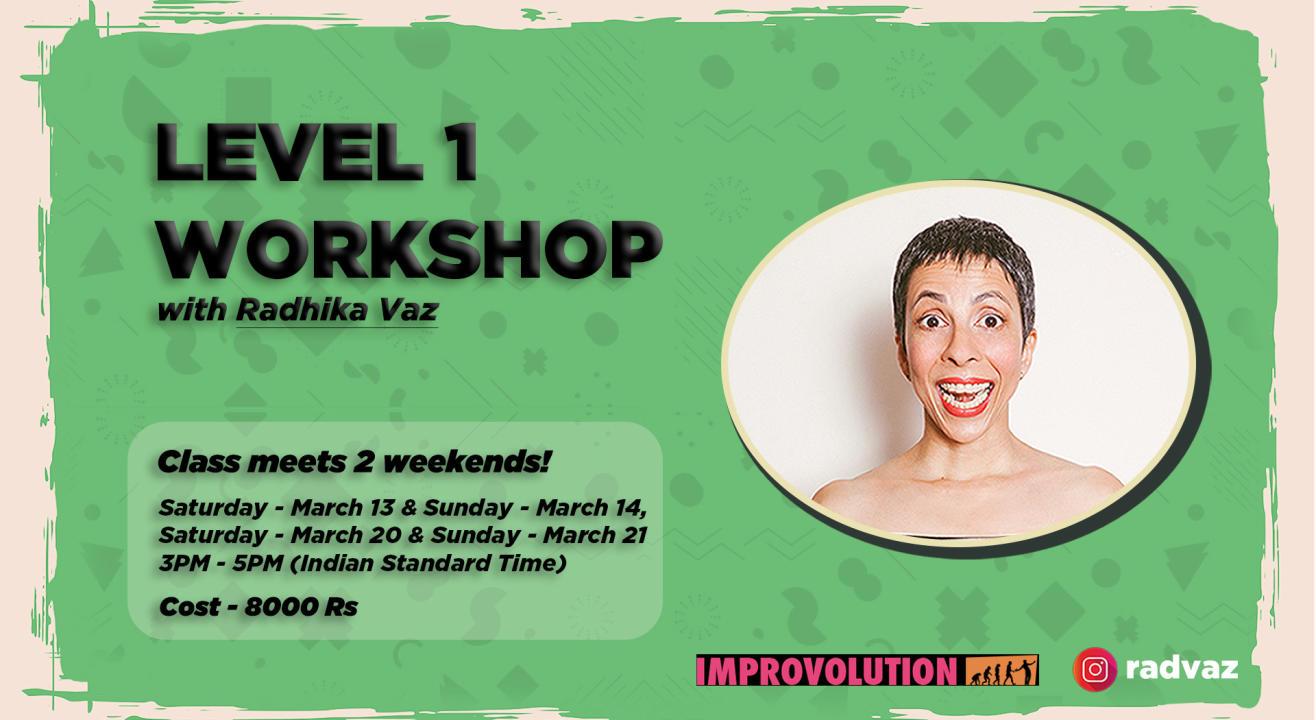 Level 1 - Workshop with Radhika Vaz
