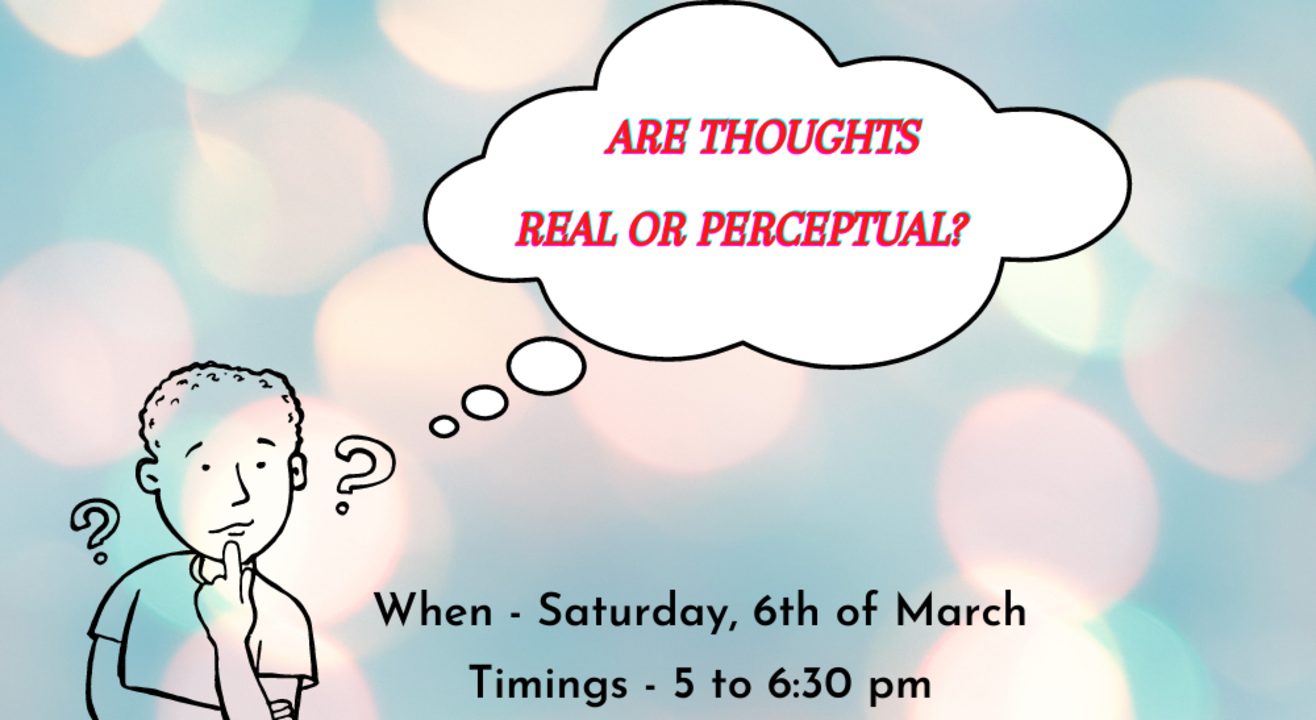 Are Thoughts Real or Perceptual?