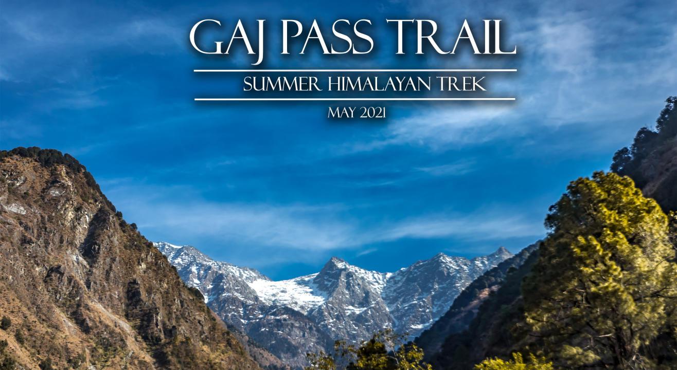 JT2 – Gaj Pass   Himalayan Trek in May 2021