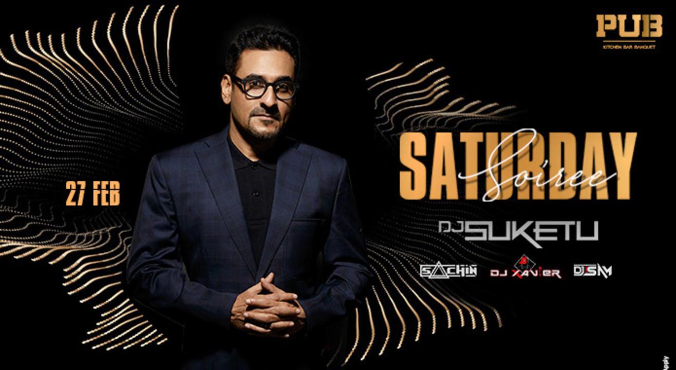 Saturday Soiree with DJ Suketu