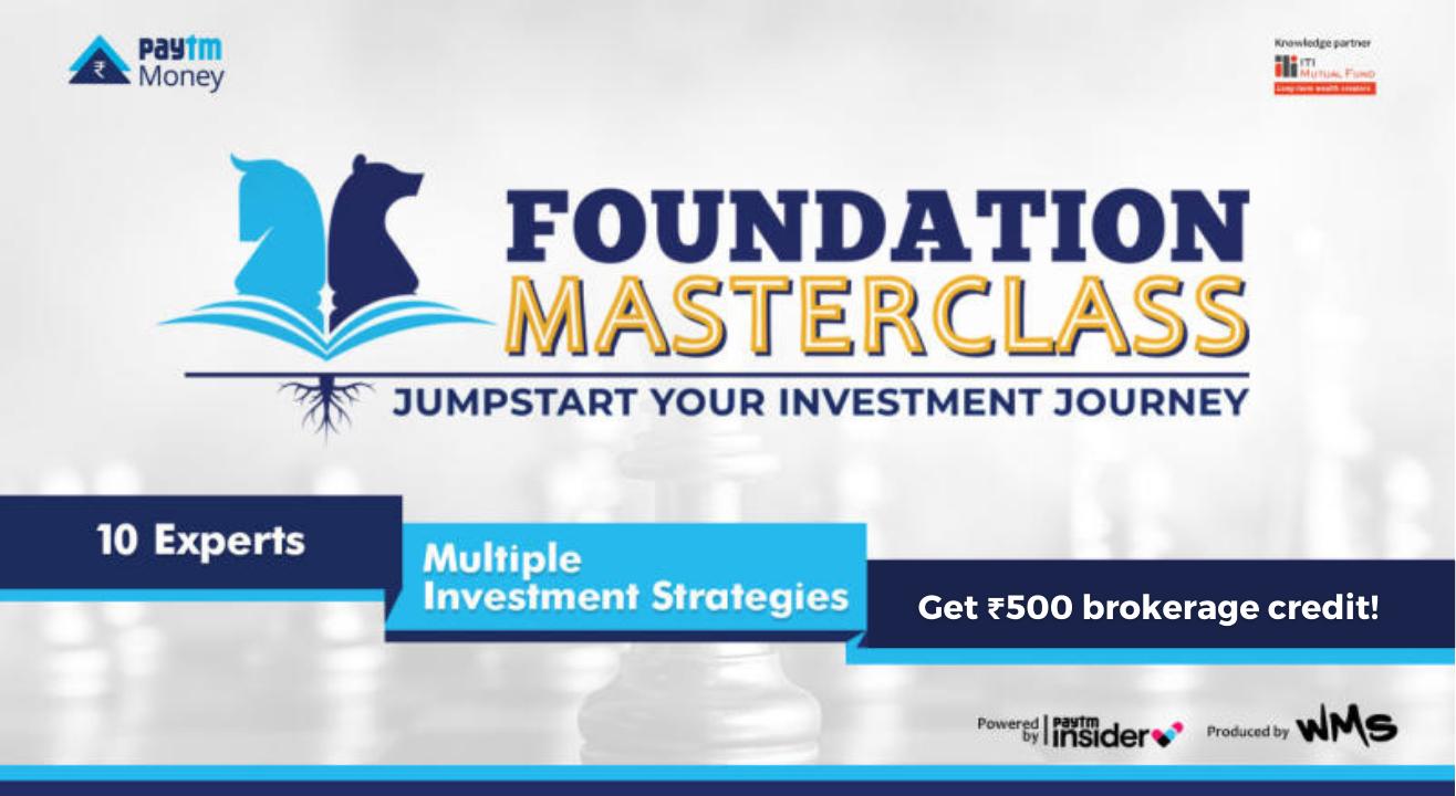 Foundation Masterclass | Paytm Money