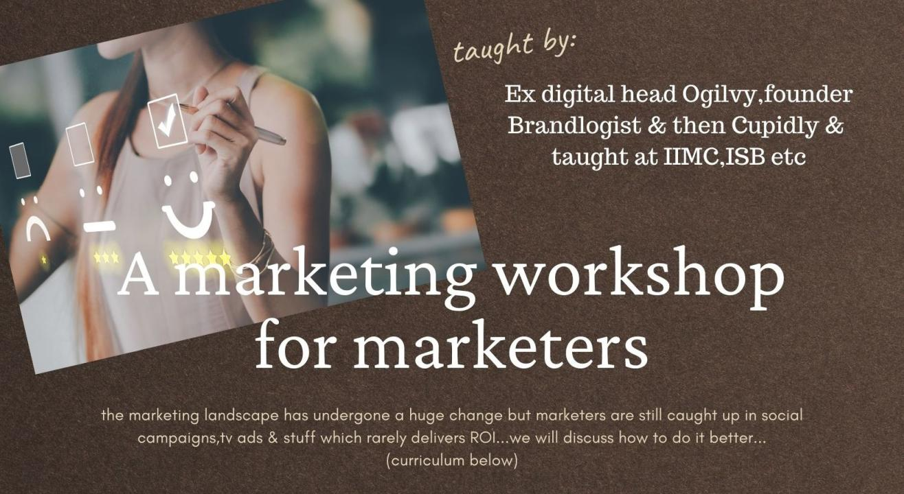 Marketing for Marketers: Marketing Workshop for improving your marketing and career ROI