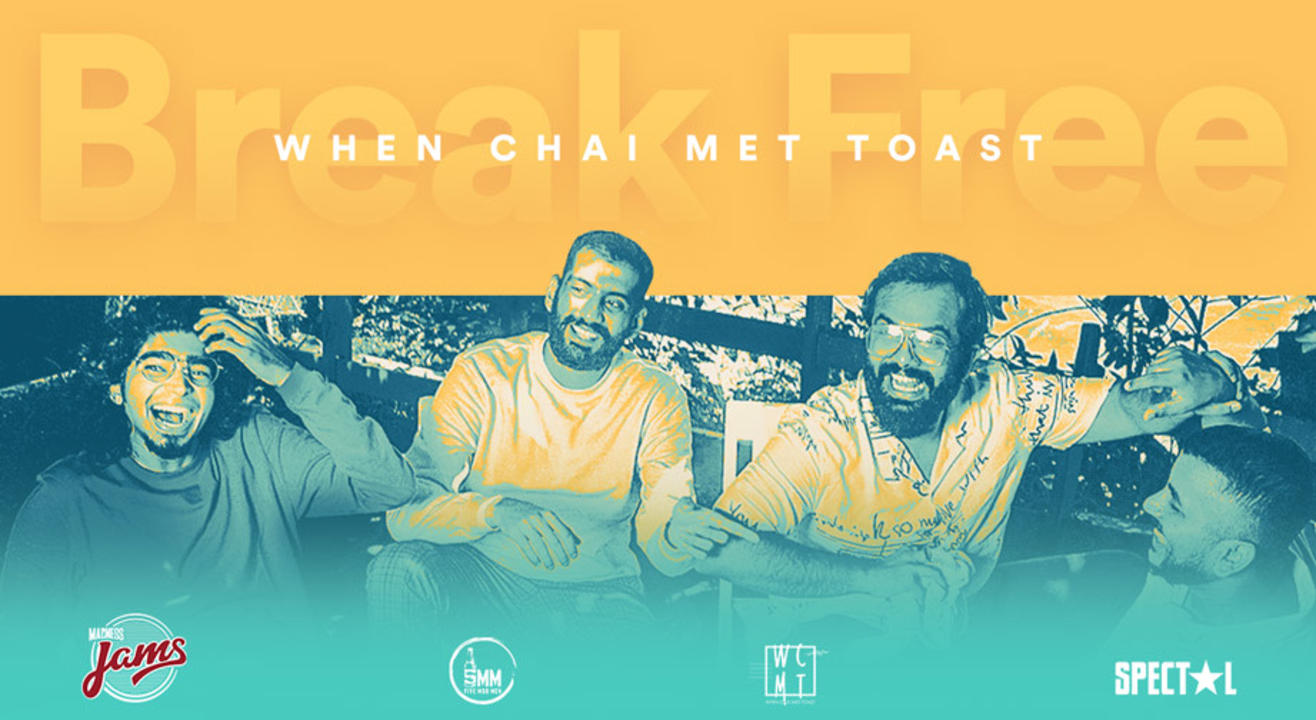 Madness JAMS presents: Break Free with When Chai Met Toast | Five Mad Men, Kolkata