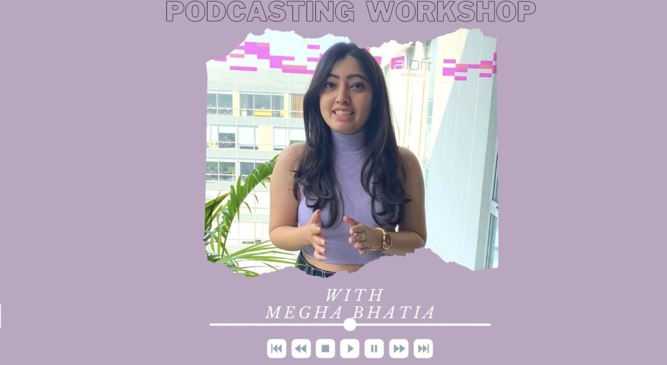 Podcasting workshop for beginners by Megha Bhatia