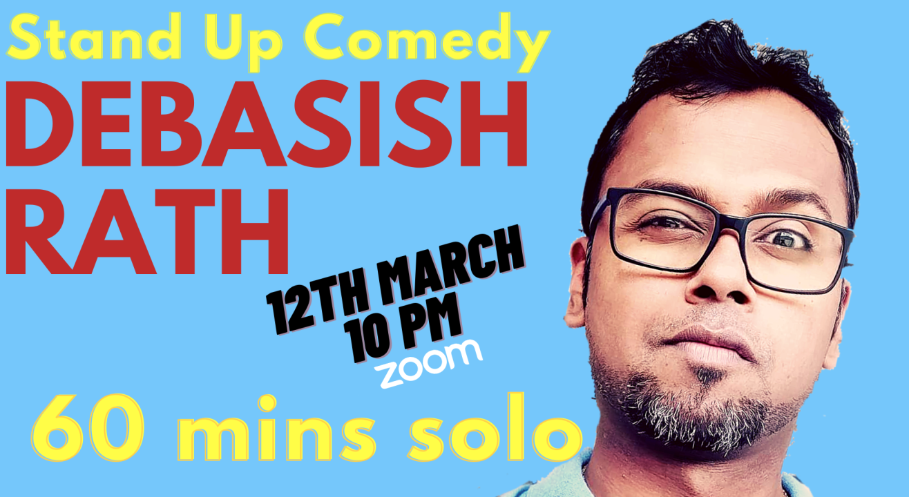 One Hour Stand Up Comedy Trial Show by Debasish Rath | Show 5