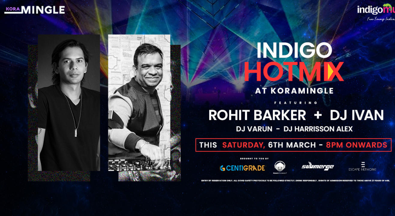 Indigo Hotmix ft. DJ Ivan + Rohit Barker | 6th March