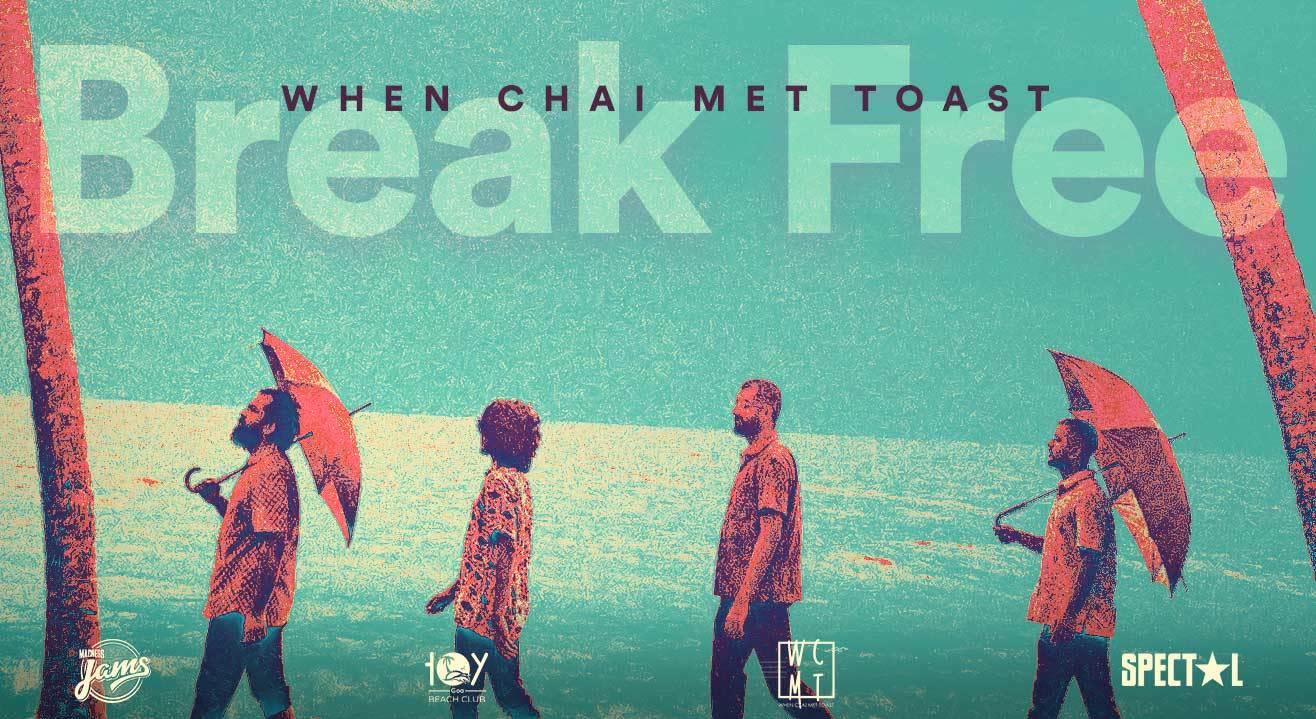 Madness JAMS presents: Break Free with When Chai Met Toast   Toy Beach Club, Goa